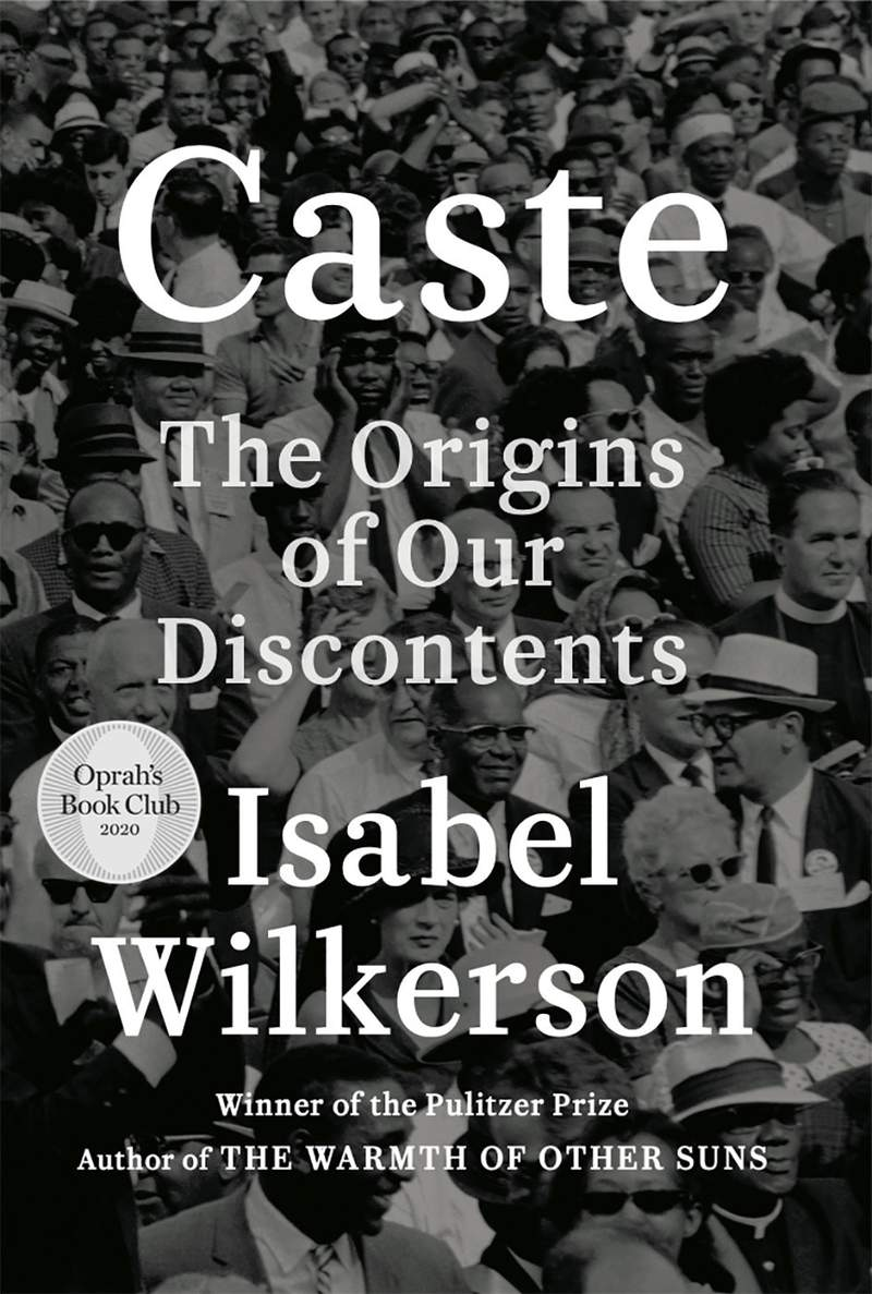 """This cover image released by Random House shows """"Caste: The Origins of Our Discontents"""" by Isabel Wilkerson. The book looks at American history and the treatment of Blacks and finds what she calls an enduring, unseen and unmentioned caste system. Wilkersons book and an acclaimed biography of Malcolm X are among this years nominees for awards presented by the J. Anthony Lukas Prize Project. (Random House via AP)"""