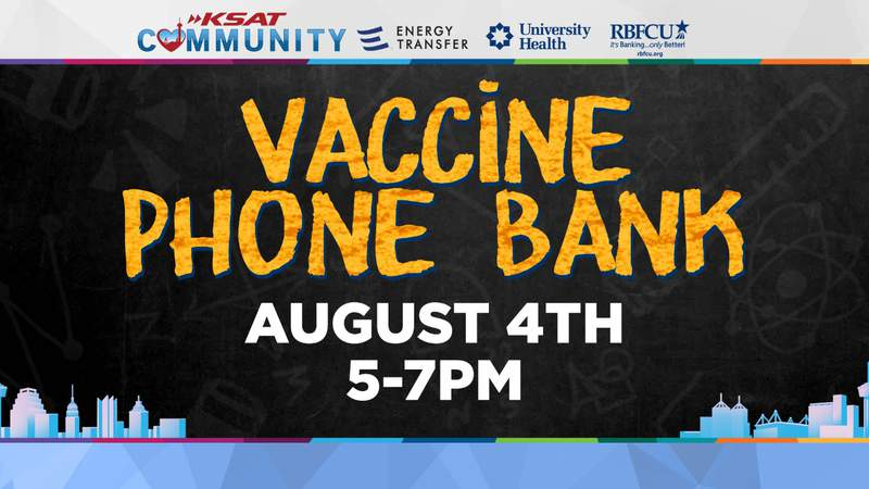 KSAT Community Vaccine Phone Bank - Aug. 4
