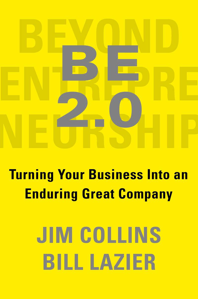 """This book cover image released by Portfolio shows """"BE 2.0: Turning Your Business into an Enduring Great Company by Jim Collins and Bill Lazier. The new edition of the original work, co-authored by Lazier, which came out in 1992, will be released Dec. 1. (Portfolio via AP)"""